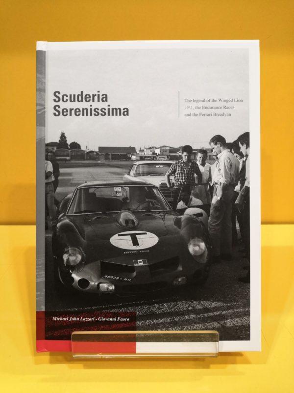 Scuderia Serenissima: The Legend of the Winged Lion - Michael John Lazzari & Giovanni Faoro